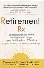 Retirement RX: The Retirement Docs' Proven…