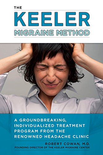 the-keeler-migraine-method-a-groundbreaking-individualized-treatment-program-from-the-renowned-headache-clinic