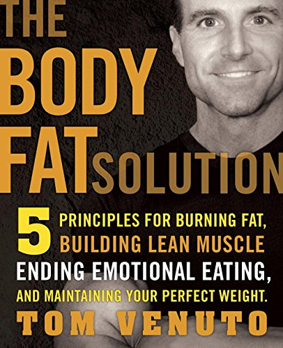 the-body-fat-solution-five-principles-for-burning-fat-building-lean-muscles-ending-emotional-eating-and-maintaining-your-perfect-weight