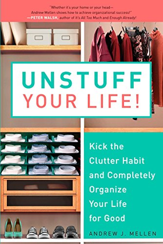 unstuff-your-life-kick-the-clutter-habit-and-completely-organize-your-life-for-good