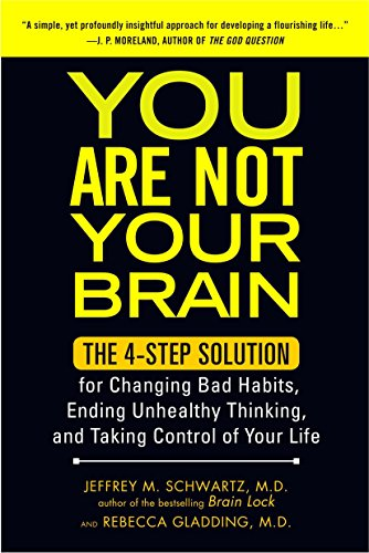 you-are-not-your-brain-the-4-step-solution-for-changing-bad-habits-ending-unhealthy-thinking-and-taking-control-of-your-life