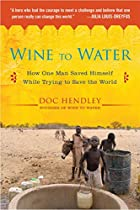 Wine to Water: How One Man Saved Himself…