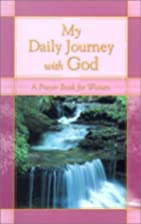 My Daily Journey with God: A Prayer Book for…