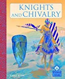 Elgin, Kathy: Knights and Chivalry (Medieval World)