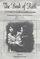 The Book of Ruth by Deborah Lynn Frockt