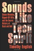Sounds Like Teen Spirit: Stolen Melodies,…