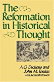 A. G. Dickens: The Reformation in Historical Thought