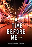 Michael Perronne: A Time Before Me