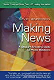 Henderson, David: Making News: A Straight-shooting Guide to Media Relations