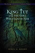 King Tut and the Girl Who Loved Him: The…