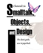 Smalltalk, Objects, and Design by Chamond…