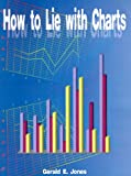 Gerald Everett Jones: How to Lie with Charts