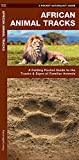 Kavanagh, James: African Animal Tracks: An Introduction to the Tracks & Signs of Familiar Species (International Nature Guides)