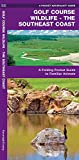 Kavanagh, James: Golf Course Wildlife-The Southeast Coast: An Introduction to Familiar Coastal Species in the Southeastern U.S.A. (Regional Nature Guides)