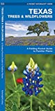 Kavanagh: Texas Trees &amp; Wildflowers: An Introduction to Familiar Species