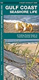 Leung: Gulf Coast Seashore Life: An Introduction to Familiar Plants and Animals