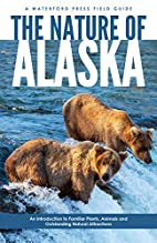 The Nature of Alaska by James Kavanagh