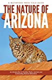 Kavanagh, James: The Nature Of Arizona: An Introduction To Familiar Plants, Animals, &amp; Outstanding Natural Attractions