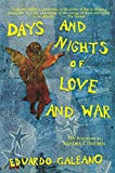 Eduardo Galeano: Days and Nights of Love and War