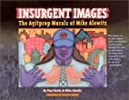 Insurgent Images: The Agitprop Murals of…