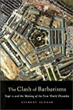 Achcar, Gilbert: Clash of Barbarisms: September 11 and the Making of the New World Disorder
