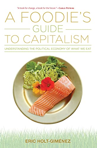 a-foodies-guide-to-capitalism-understanding-the-political-economy-of-what-we-eat