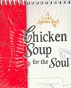 A Little Spoonful of Chicken Soup for the…