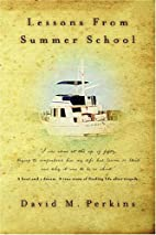 Lessons From Summer School by D.M. Perkins