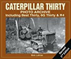 Caterpillar Thirty Photo Archive: Including…