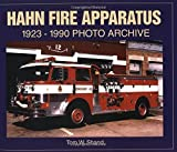 Tom Shand: Hahn Fire Apparatus 1923-1990 Photo Archive
