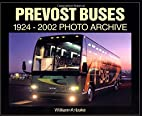 Prevost Buses: 1924-2002 Photo Archive by…