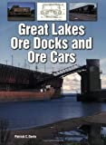 Dorin, Patrick C.: Great Lakes Ore Docks and Ore Cars
