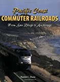Dorin, Patrick C.: Pacific Coast Commuter Railroads: From San Diego to Anchorage