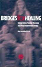 Bridges for Healing : Intregrating Family…