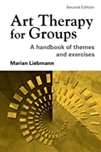 Art Therapy for Groups: A Handbook of Themes…