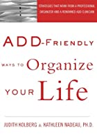 ADD-Friendly Ways to Organize Your Life by…