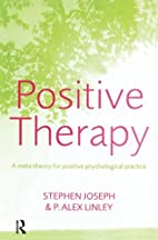 Positive Therapy: A Meta-Theory for Positive…