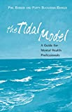 Barker, Phil: The Tidal Model: A Guide For Mental Health Professionals