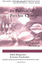 In Pursuit of Psychic Change: The Betty…