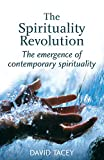 David Tacey: The Spirituality Revolution: The Emergence of Contemporary Spirituality