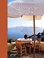 Mediterranean soups : the people, places,…
