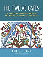 The Twelve Gates: A Spiritual Passage…