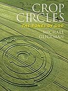 Crop Circles: The Bones of God by Michael…