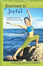 Journey to Joyful: Transform Your Life with…