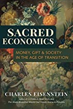 Sacred Economics: Money, Gift, and Society…