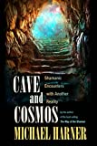 Harner, Michael: Cave and Cosmos: Shamanic Encounters with Another Reality