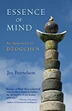 Essence of Mind: An Approach to Dzogchen by…
