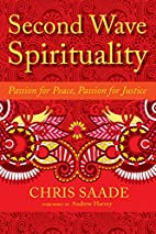 Second Wave Spirituality: Passion for Peace,…