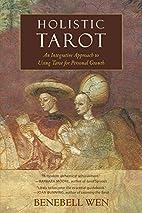 Holistic Tarot: An Integrative Approach to…