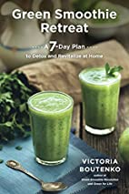 Green Smoothie Retreat: A 7-Day Plan to…